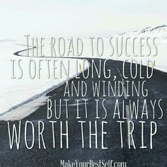 The road to success... Www.makeyourbestself.com
