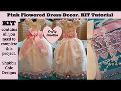 1- Pink flower dress KIT decor, shabby chic craft tutorial, ribbon, lace, fabric, bodice, - YouTube
