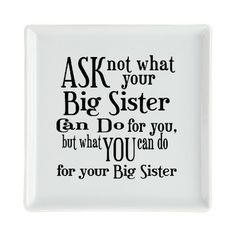 ask not big sister Square Cocktail Plate on CafePress.com
