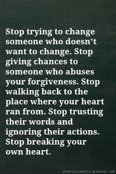 Heartfelt Quotes: Stop breaking your own heart.