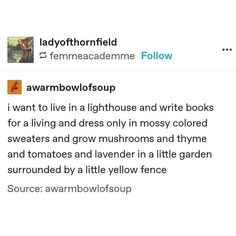 Except for me not a light house but a small farm in the mountains Describe Me, Pretty Words, I Can Relate, Story Of My Life, Text Posts, Poetry Quotes, Happy Thoughts, Writing Inspiration, Make Me Happy