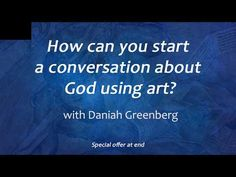 How can you start a conversation about God using artwork?