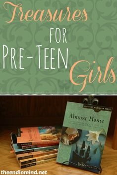 Treasures for Pre-Teen Girls - By Diana Barto