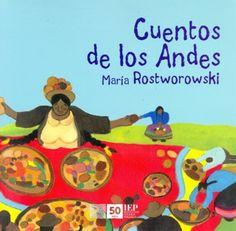 Autora: María Rostworowski/ Ilustradora: María Zileri/ Género: Narrativo. Leyendas. Mitos./ Libro ilustrado.