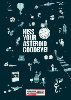 KISS YOUR ASTEROID GOODBYE