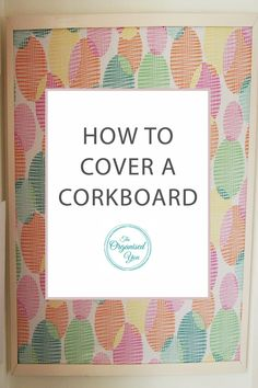 How to Cover a Cork Board - cork boards are a fantastic tool to use in a family command center, to collate paperwork, in a home office, or even to display children's artwork. This step-by-step guide will show you how to cover a plain cork board in fabric with easy DIY steps. Click through to read the full instructions!