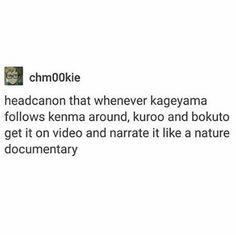 haikyuu funny kageyama kenma bokuto kuroo headcanon