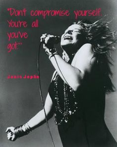 Quotes by famous women: Janis Joplin and quote by her