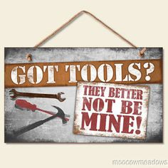 funny garage sign | New-Funny-GOT-TOOLS-SIGN-Workshop-Garage-Man-Cave-Decor-Plaque-9x6 ...