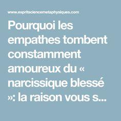 Pourquoi les empathes tombent constamment amoureux du « narcissique blessé »: la raison vous surprendra