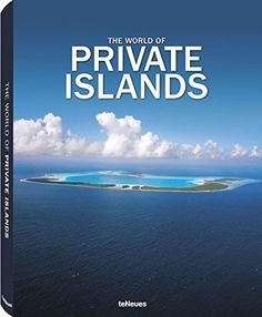 The World of Private Islands (English, German, French, Spanish and Italian Edition) #italianinteriordesign