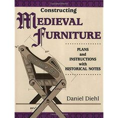 Constructing Medieval Furniture: Plans and Instructions With Historical Notes: Books Furniture Projects, Furniture Plans, Furniture Making, Wood Projects, Metal Furniture, Crate Furniture, Woodworking Jigs, Woodworking Furniture, Woodworking Projects
