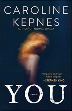 What book to read next: You is a thriller about a creepy stalker killer. And there is a sequel just as good.