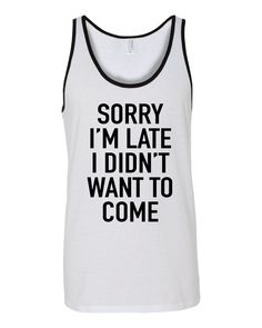 d3ad5ba9c28a7 Sorry I m Late Tank By Danger McNasty. McCreery Industries · Danger McNasty Men s  Clothing