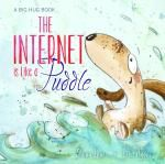 Booktopia has The Internet is Like a Puddle, A Big Hug Book by Shona Innes. Buy a discounted Hardcover of The Internet is Like a Puddle online from Australia's leading online bookstore. Hug Pictures, Picture Story Books, Cyber Safety, Digital Citizenship, Book People, Big Hugs, Reading Time, Children's Literature, Felt Hearts