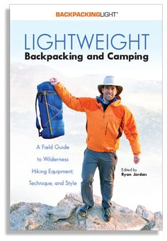 Great resourse book by Backpacking LIght: Lightweight Backpacking & Camping: A Field Guide to Wilderness Hiking Equipment, Technique, and Style