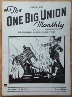 The One Big Union Monthly, Vol. II, No. 2, February 1938 Published by The Industrial Workers of the World
