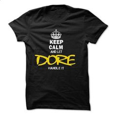 02012503 Keep Calm and Let DORE Handle It - #boyfriend tee #tshirt packaging. BUY NOW => https://www.sunfrog.com/Names/02012503-Keep-Calm-and-Let-DORE-Handle-It.html?68278