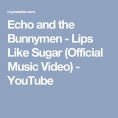 Echo and the Bunnymen - Lips Like Sugar (Official Music Video) - YouTube