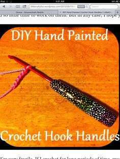 Here is the website to learn how to do this http://littlecraftyfox.wordpress.com/2012/09/14/diy-hand-painted-crochet-hook-handles/ I really wanted to share this with u all through the website but they did not have share to Pinterest. Hope you all enjoy.