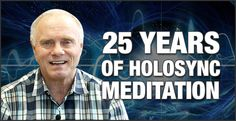 25 Years of Holosync Meditation Step Into the Future with Nootropics at http://www.failedmemory.com