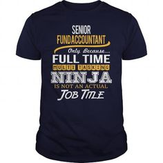Awesome Tee For Senior Fund Accountant T Shirts, Hoodies. Get it now ==► https://www.sunfrog.com/LifeStyle/Awesome-Tee-For-Senior-Fund-Accountant-123316422-Navy-Blue-Guys.html?57074 $22.99