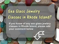 Follow the photo or this link: http://www.odysseyseaglass.com/classes-in-rhode-island.html --- Sea Glass Jewelry Classes in Rhode Island? ~ question submitted by Debbie  in South County, RI