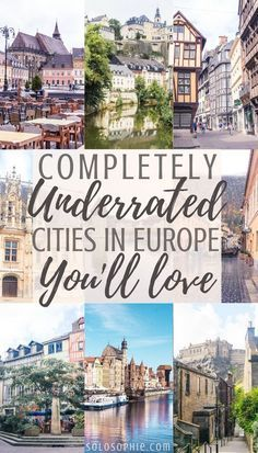 10 completely unique, beautiful and often underrated cities in Europe you'll fall in love with! (and want to visit again and again)