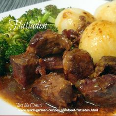 Flatladen that taste like rouladen, only easier to make and much less expensive. http://www.quick-german-recipes.com/beef-flatladen.html