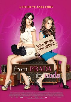 From Prada to Nada. I didn't think I will like this film until I watched it. From riches to rag story. Moving with a happy ending! Definitely at watch-again movie in my list!