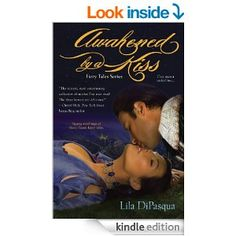 Awakened by a Kiss (Fiery Tales Series Book 1) - Kindle edition by Lila DiPasqua. Romance Kindle eBooks @ Amazon.com.