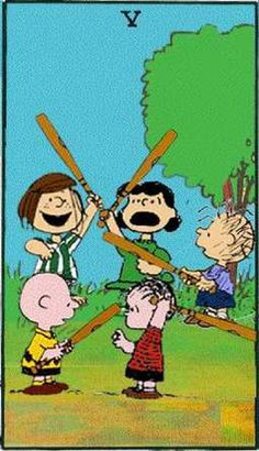 Five of Wands: Divinatory Meanings: Five of Sceptres - Gold, Opulence, Gain, Heritage, Riches, Fortune, Money. Divinatory Meanings - Reversed: Legal proceedings, Judgment, Law, Lawyer, Tribunal. /Peanuts Tarot: Snoopy, Charlie Brown, and the gang