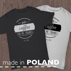 Tshirt - just coffee for me, thanks ! #tshirt #justtrustpl #jtapparel #apparel #beunique #madeinpoland