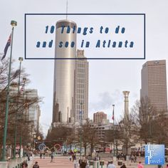 The top 10 things to do in Atlanta Stuff To Do, Things To Do, Travel List, Adventure Travel, Atlanta, Tourism, Random, Tops, Things To Make