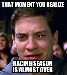 Nooo, thank goodness the karts run a winter series!!!!