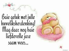 Happy Wedding Anniversary Quotes, Anniversary Greetings, Birthday Wishes, Birthday Cards, Happy Aniversary, Family Rules Sign, Afrikaanse Quotes, Happy Birthday Pictures, Tatty Teddy