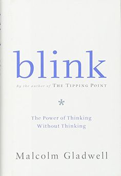 Blink: The Power of Thinking Without Thinking by Malcolm ... https://www.amazon.com/dp/0316172324/ref=cm_sw_r_pi_dp_U_x_-W0xAbVKFCGP6