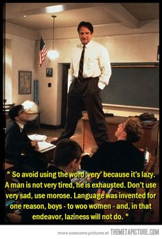 "Dead Poets Society.     ""LIKE"" our page Funny Movie Lines on Facebook by clicking on the picture!      #DeadPoetsSociety #FunnyMovieLines"