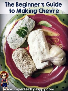 Making chevre is a great way to start your journey into cheese making. Chevre is a mild, creamy goat cheese, that our family loves. Goat Milk Recipes, Goat Cheese Recipes, Real Food Recipes, Chicken Recipes, Making Cheese At Home, How To Make Cheese, Making Goat Cheese, Chevre Cheese, Garlic Cheese