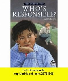 Whos Responsible (Lb) (West 7th Street) (9780756908386) David Haynes , ISBN-10: 0756908388  , ISBN-13: 978-0756908386 ,  , tutorials , pdf , ebook , torrent , downloads , rapidshare , filesonic , hotfile , megaupload , fileserve