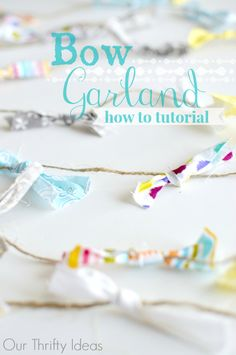 Great way to use up my scrap fabric. Tie 1x3 pieces onto some twine for this cute bow garland.  Tutorial on OurThriftyIdeas.com #Garland #tutorial