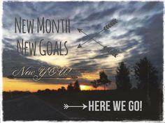 New Month New Goals  New You!  Here we go!