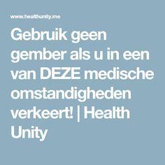 Gebruik geen gember als u in een van DEZE medische omstandigheden verkeert!   Health Unity