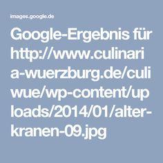 Google-Ergebnis für http://www.culinaria-wuerzburg.de/culiwue/wp-content/uploads/2014/01/alter-kranen-09.jpg