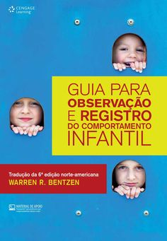 Guia para observação e registro do comportamento infantil Guide for observing and recording child behavior Textbook for courses that work with child development, especially those in Psychology, Teacher Education, Elementary Education, Special Education, Fairy Tales For Kids, Kids Behavior, Working With Children, Early Childhood Education, In Kindergarten, Preschool