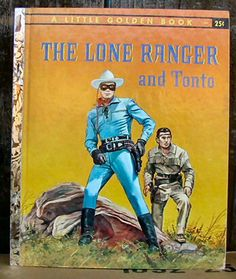 Little Golden Book The Lone Ranger and Tonto