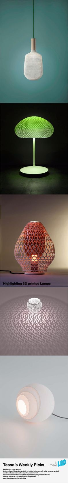 Light it up. Highlighting 3D Printed Lamps | Tessa's Weekly Picks