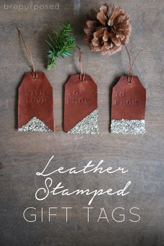 DIY Leather Stamped Gift Tags - LOVE these.  You can use them over and over again for family members.
