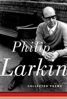 Collected Poems by Philip Larkin. The man. The genius.