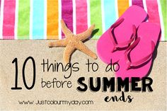 10 Things You Should Do Before Summer Ends